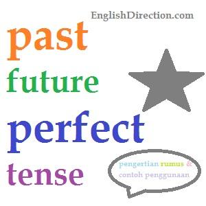past future perfect tense pengertian rumus dan contoh kalimat